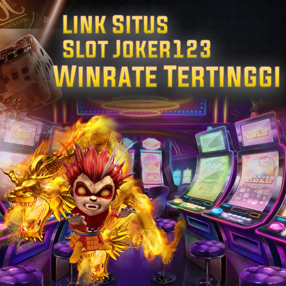 Link Situs Slot Joker123 Winrate Tertinggi