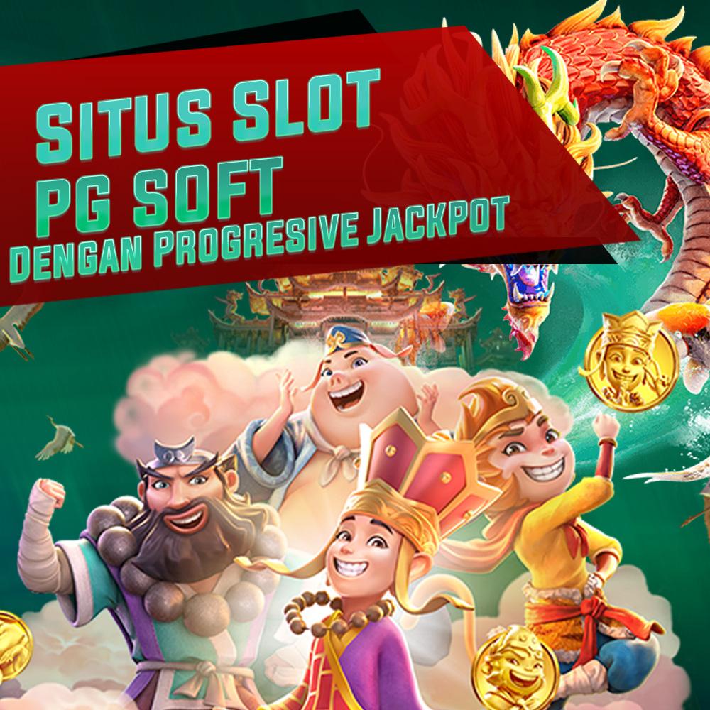 Situs Slot PG Soft Terbaik Dengan Progresive Jackpot