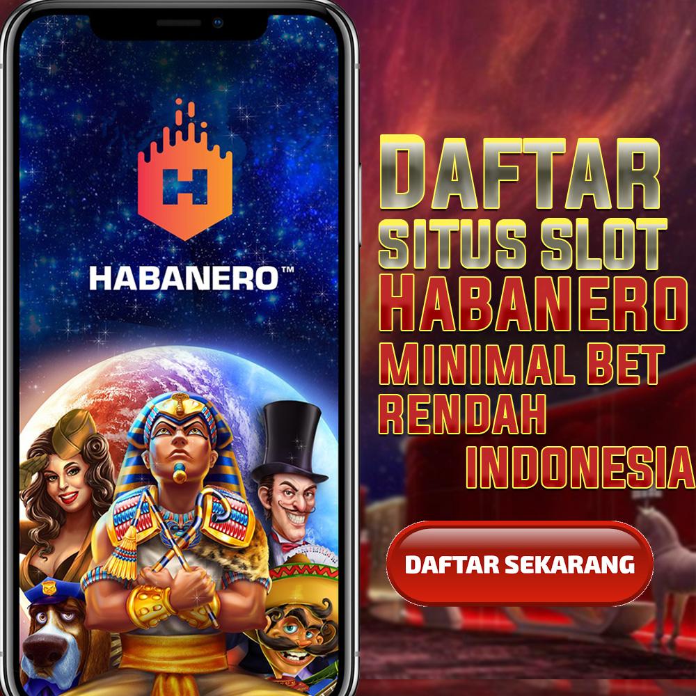 Daftar Situs Slot Habanero Minimal Bet Terendah Indonesia